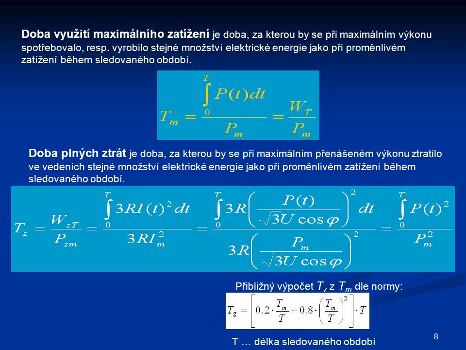 Doba využití maximálního zatížení je doba, za kterou by se při maximálním výkonu spotřebovalo, resp. vyrobilo stejné množství elektrické energie jako při proměnlivém zatížení během sledovaného období.