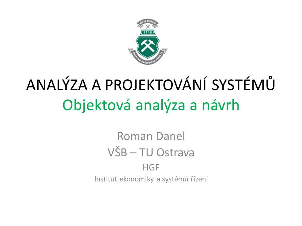 ANALÝZA A PROJEKTOVÁNÍ SYSTÉMŮ Objektová analýza a návrh