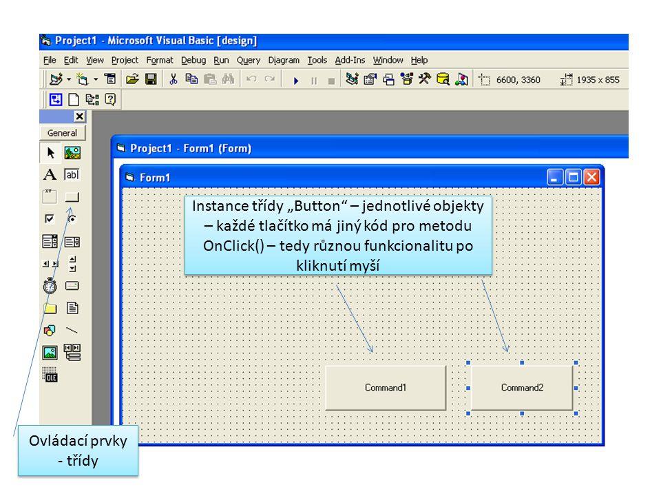 """Instance třídy """"Button – jednotlivé objekty – každé tlačítko má jiný kód pro metodu OnClick() – tedy různou funkcionalitu po kliknutí myší"""