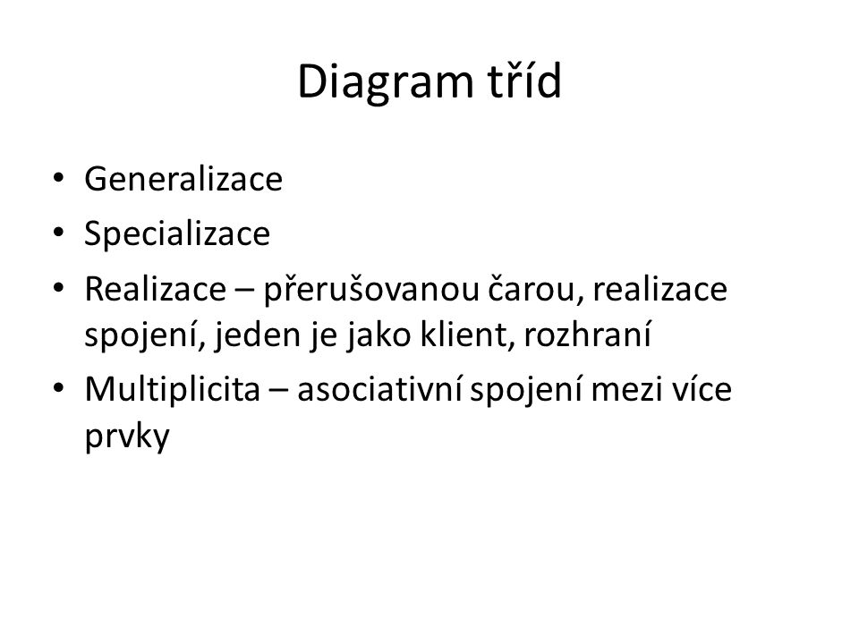 Diagram tříd Generalizace Specializace