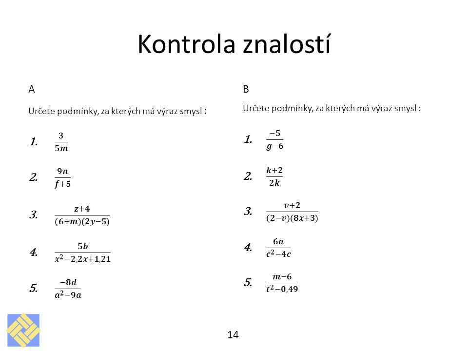 Kontrola znalostí A 𝟑 𝟓𝒎 𝟗𝒏 𝒇+𝟓 𝒛+𝟒 𝟔+𝒎 𝟐𝒚−𝟓 𝟓𝒃 𝒙 𝟐 −𝟐,𝟐𝒙+𝟏,𝟐𝟏