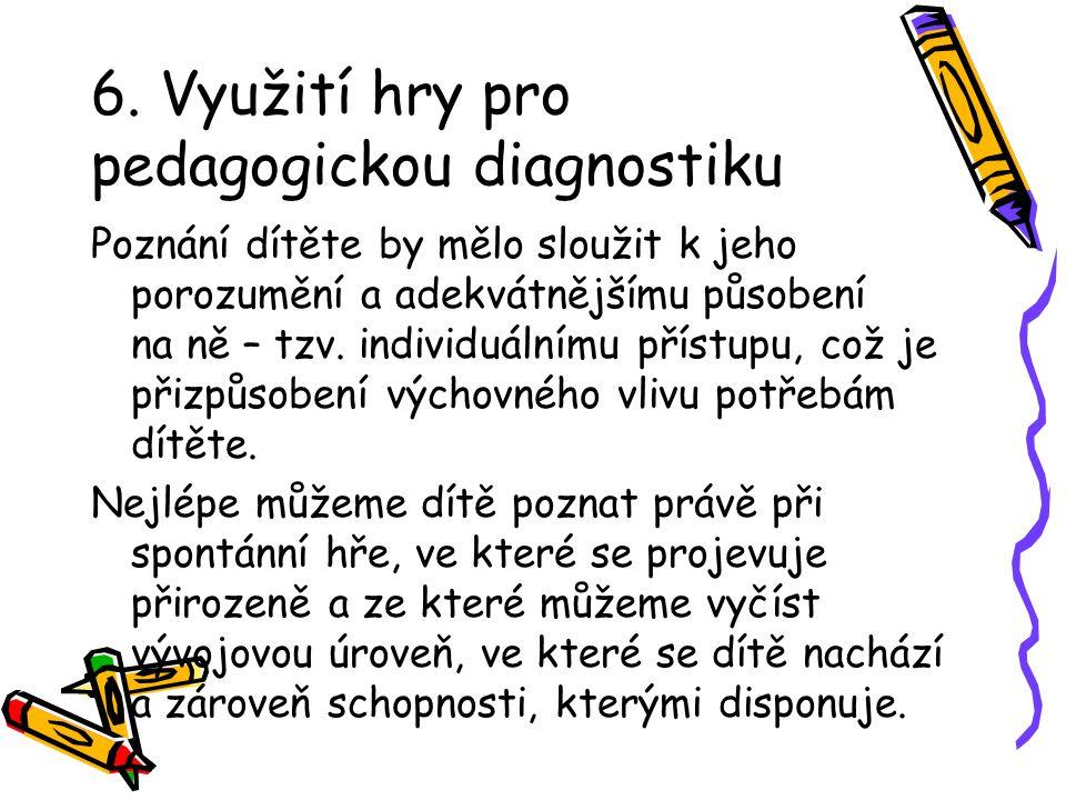 6. Využití hry pro pedagogickou diagnostiku