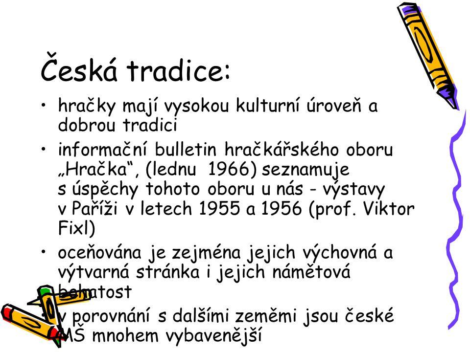 Česká tradice: hračky mají vysokou kulturní úroveň a dobrou tradici