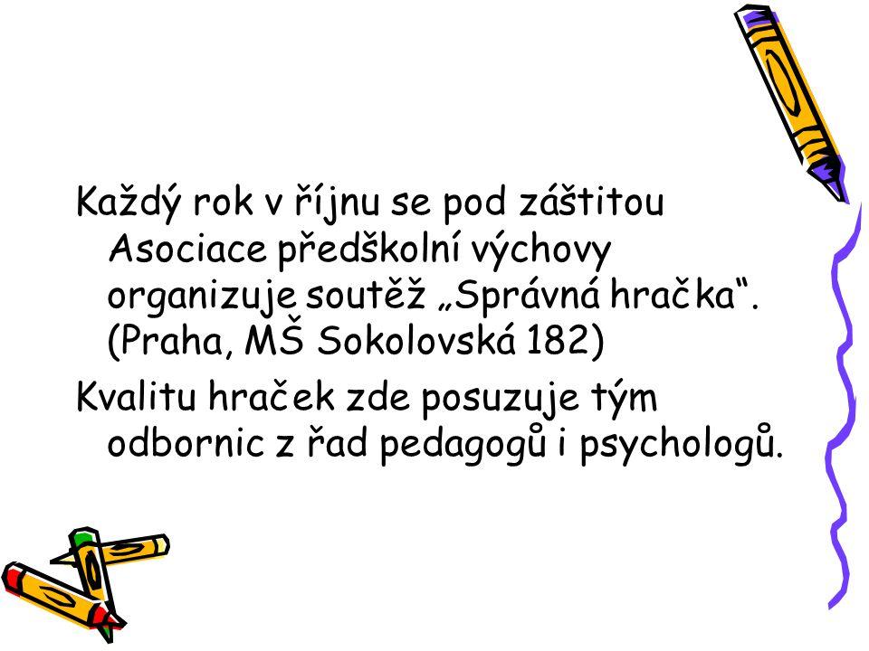 """Každý rok v říjnu se pod záštitou Asociace předškolní výchovy organizuje soutěž """"Správná hračka . (Praha, MŠ Sokolovská 182)"""