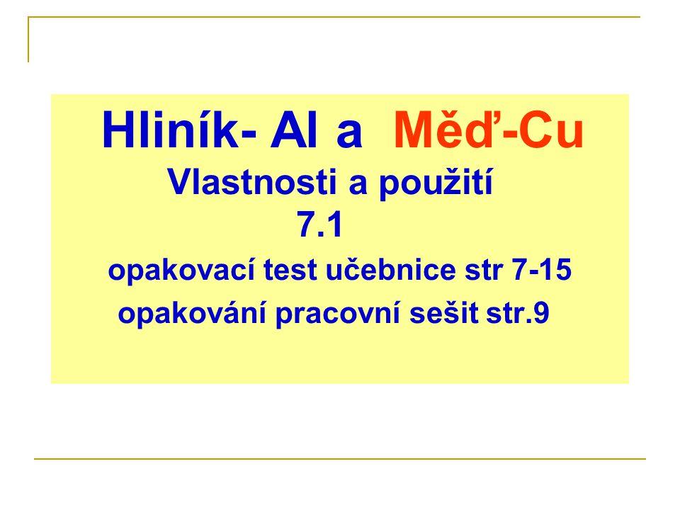 Hliník- Al a Měď-Cu Vlastnosti a použití 7