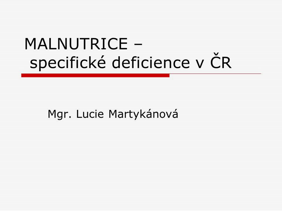 MALNUTRICE – specifické deficience v ČR