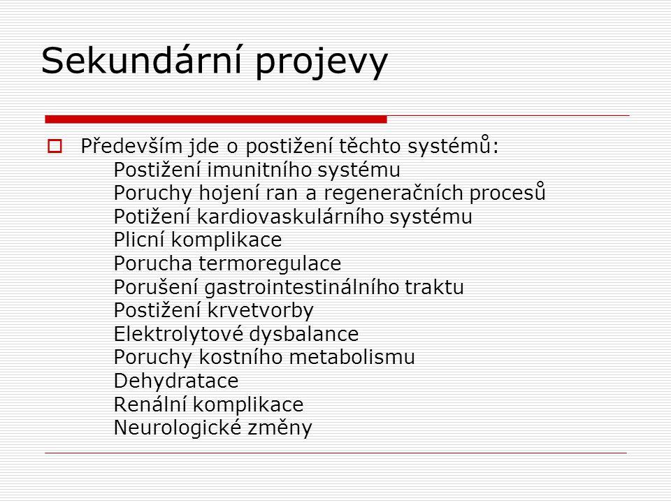 Sekundární projevy Především jde o postižení těchto systémů:
