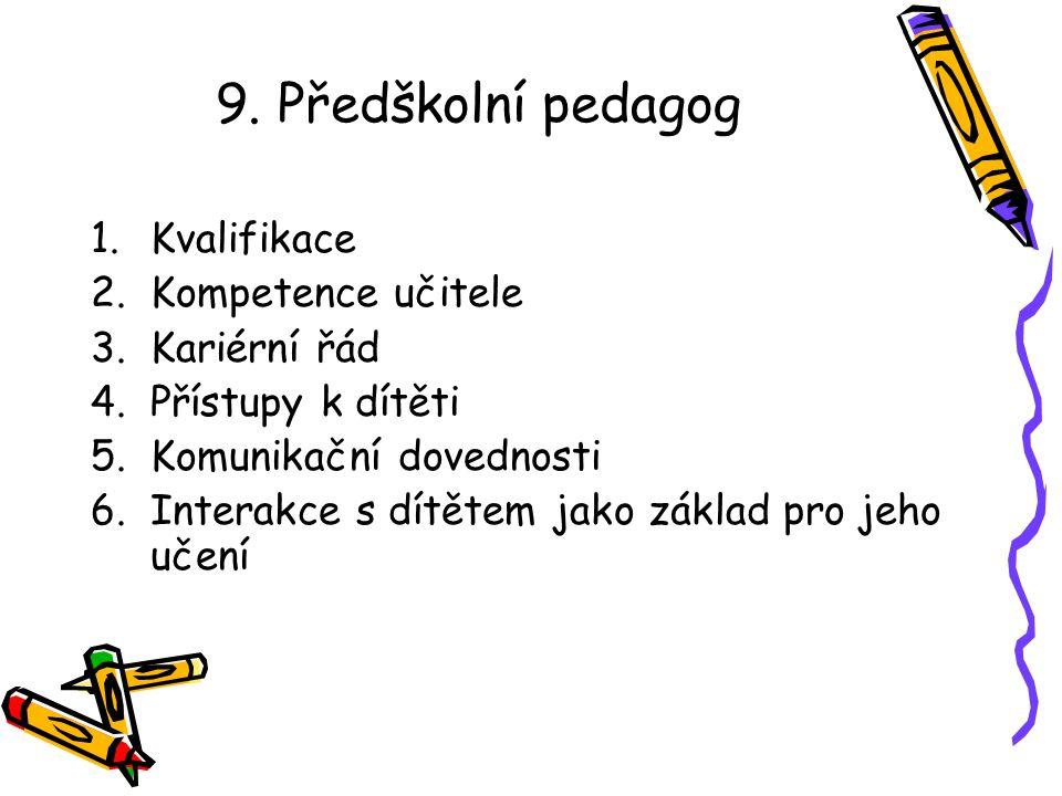9. Předškolní pedagog Kvalifikace Kompetence učitele Kariérní řád