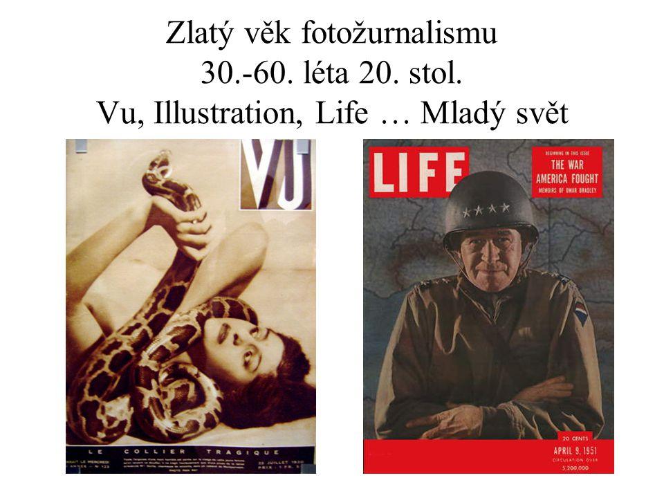 Zlatý věk fotožurnalismu 30. -60. léta 20. stol