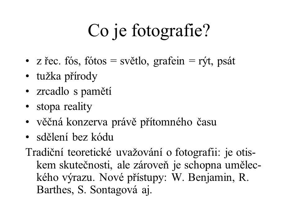 Co je fotografie z řec. fós, fótos = světlo, grafein = rýt, psát