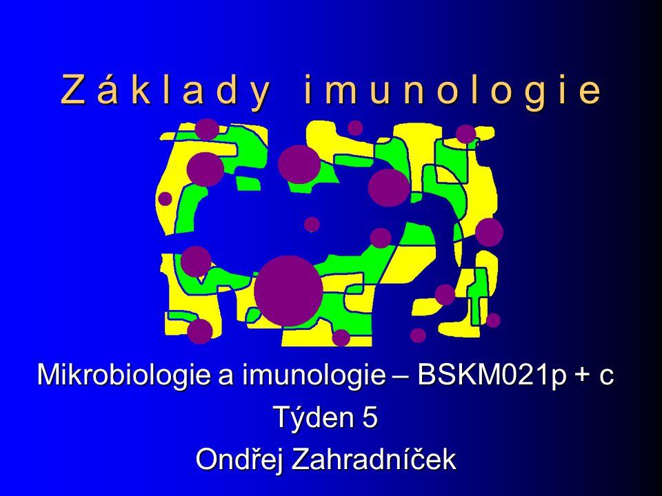 Mikrobiologie a imunologie – BSKM021p + c Týden 5 Ondřej Zahradníček