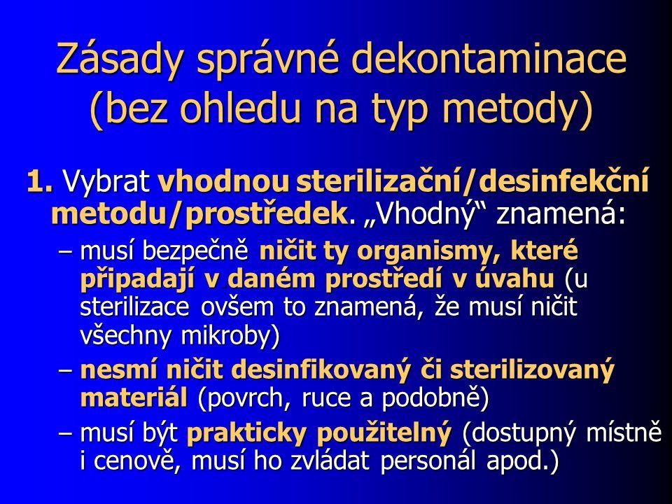 Zásady správné dekontaminace (bez ohledu na typ metody)