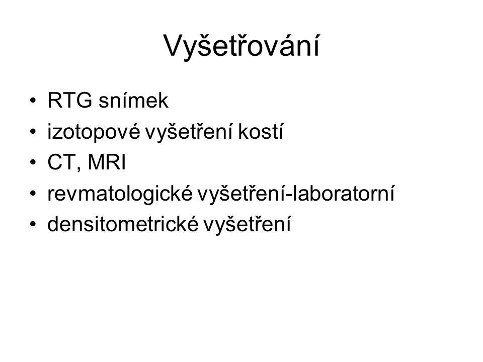 Vyšetřování RTG snímek izotopové vyšetření kostí CT, MRI