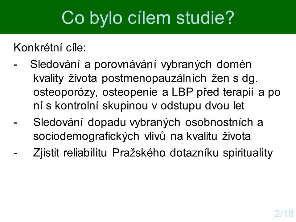 Co bylo cílem studie Konkrétní cíle: