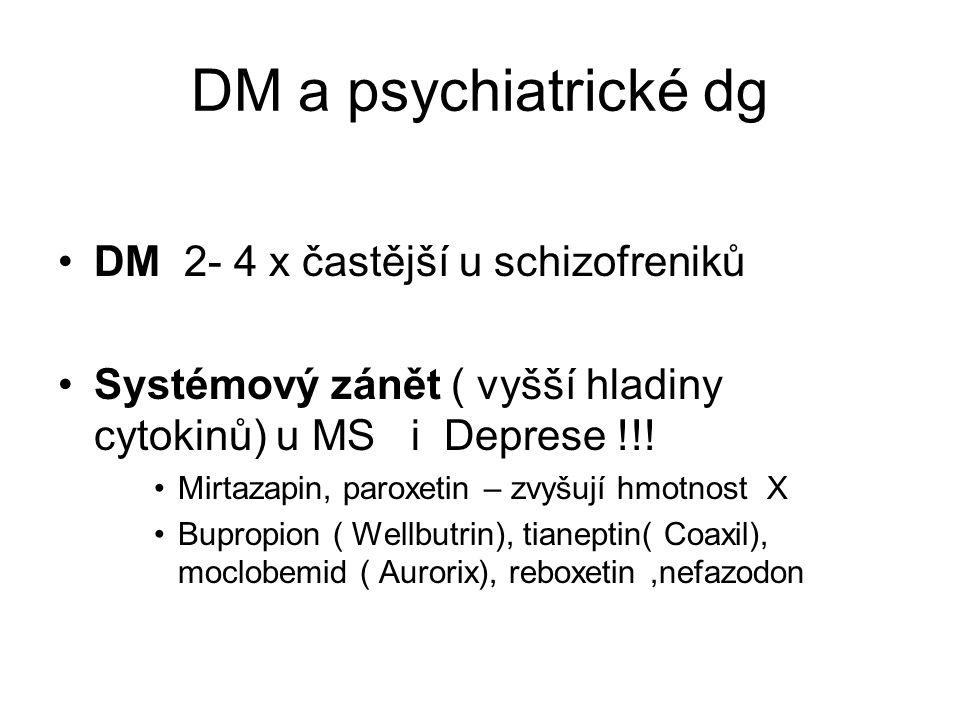 DM a psychiatrické dg DM 2- 4 x častější u schizofreniků