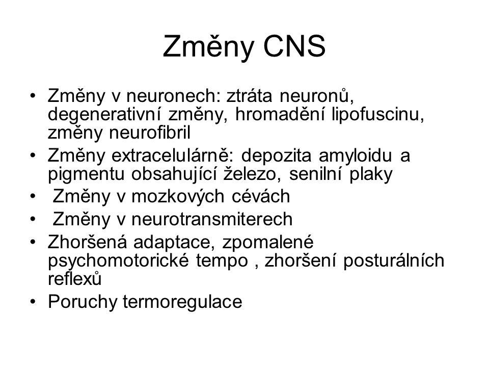 Změny CNS Změny v neuronech: ztráta neuronů, degenerativní změny, hromadění lipofuscinu, změny neurofibril.