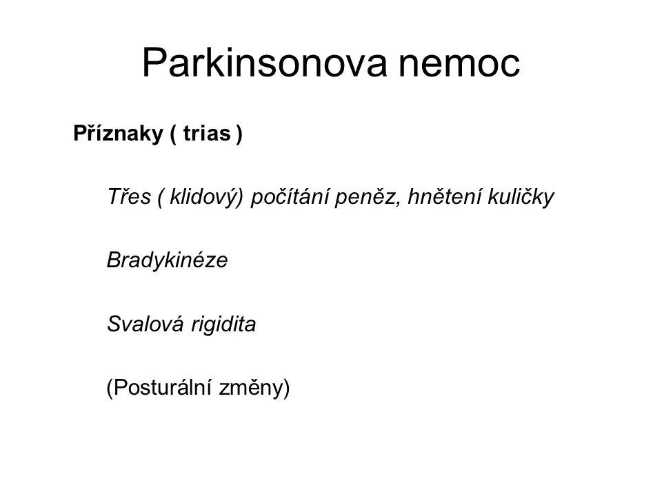Parkinsonova nemoc Příznaky ( trias )