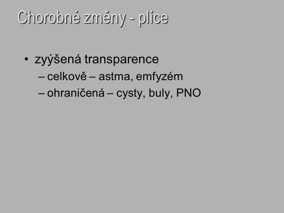 Chorobné změny - plíce zyýšená transparence celkově – astma, emfyzém