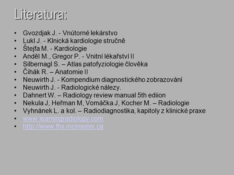 Literatura: Gvozdjak J. - Vnútorné lekárstvo