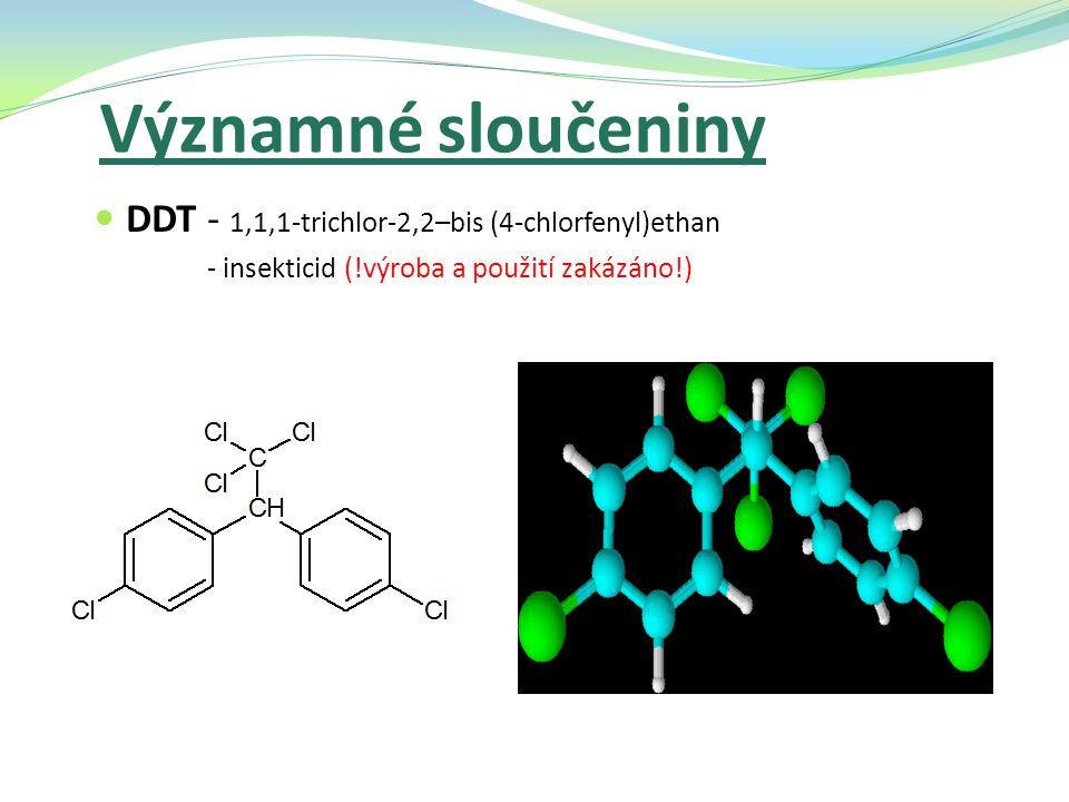 Významné sloučeniny DDT - 1,1,1-trichlor-2,2–bis (4-chlorfenyl)ethan