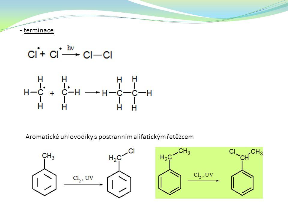 - terminace Aromatické uhlovodíky s postranním alifatickým řetězcem