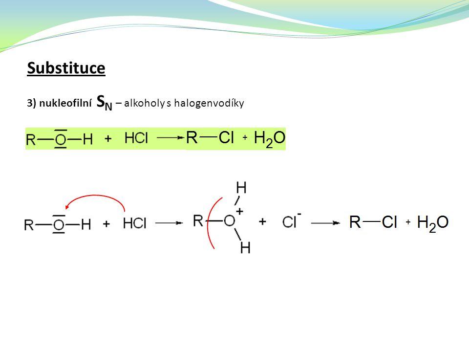 Substituce 3) nukleofilní SN – alkoholy s halogenvodíky