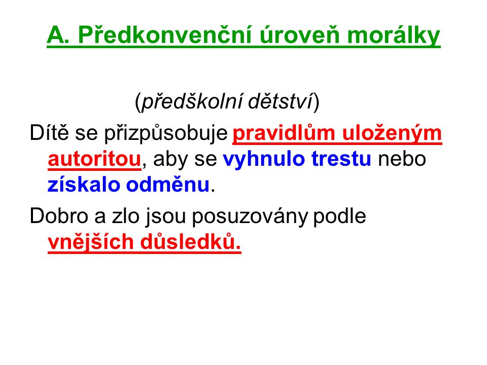 A. Předkonvenční úroveň morálky