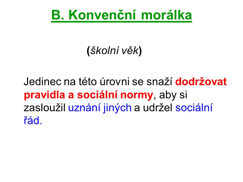 B. Konvenční morálka (školní věk)