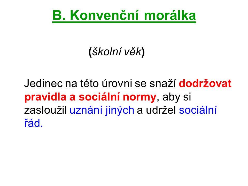 B. Konvenční morálka (školní věk)