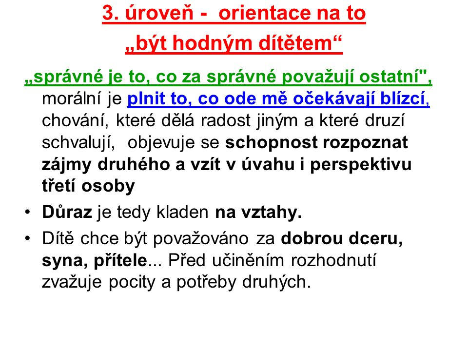 "3. úroveň - orientace na to ""být hodným dítětem"