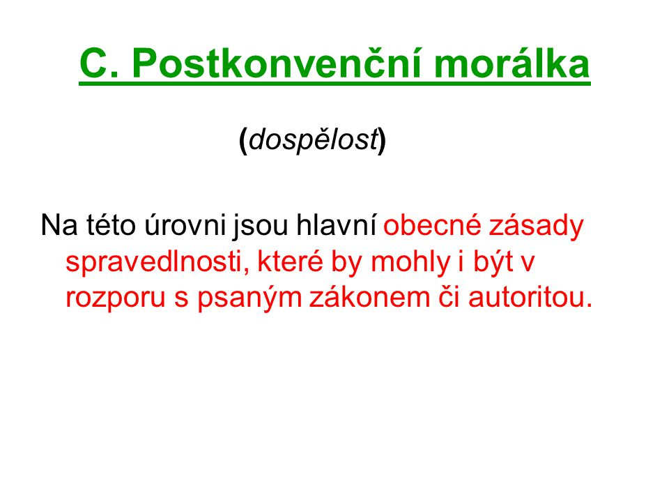 C. Postkonvenční morálka