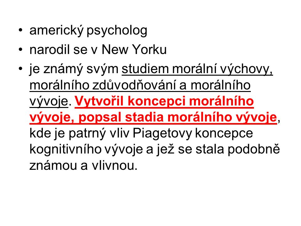 americký psycholog narodil se v New Yorku.