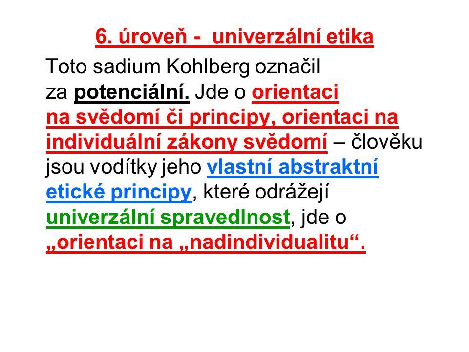 6. úroveň - univerzální etika