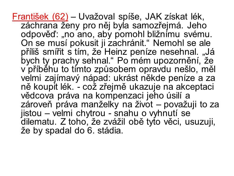 František (62) – Uvažoval spíše, JAK získat lék, záchrana ženy pro něj byla samozřejmá.