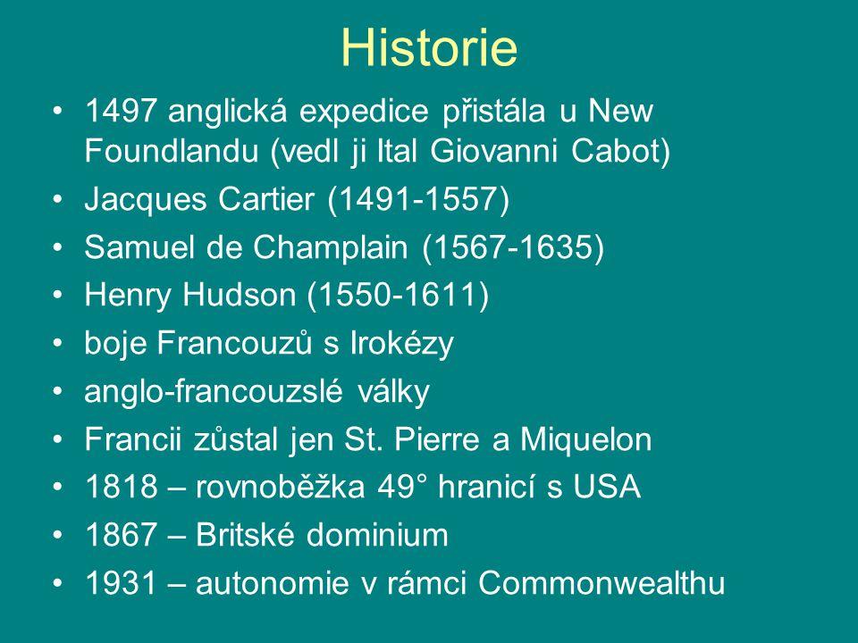 Historie 1497 anglická expedice přistála u New Foundlandu (vedl ji Ital Giovanni Cabot) Jacques Cartier (1491-1557)