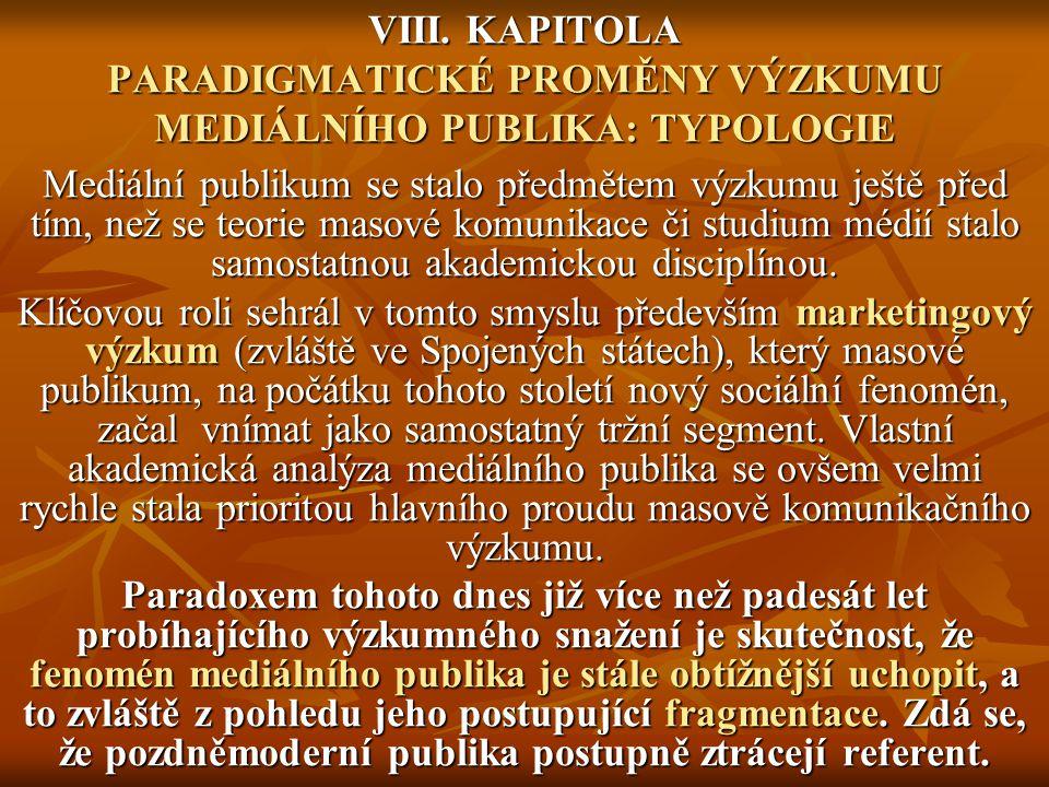 VIII. KAPITOLA PARADIGMATICKÉ PROMĚNY VÝZKUMU MEDIÁLNÍHO PUBLIKA: TYPOLOGIE