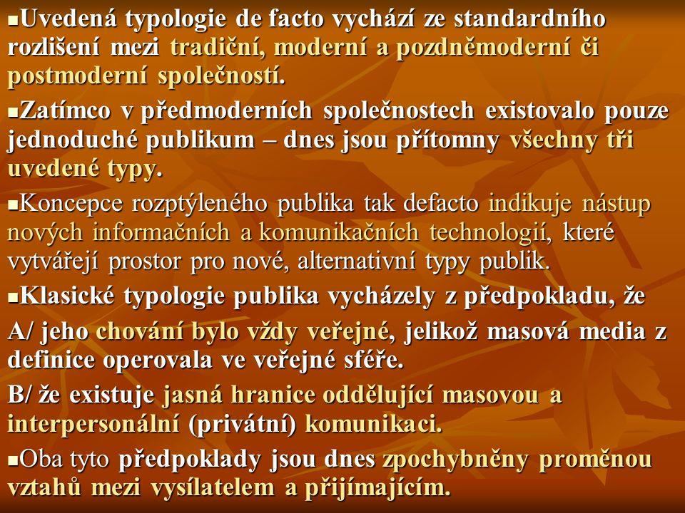 Uvedená typologie de facto vychází ze standardního rozlišení mezi tradiční, moderní a pozdněmoderní či postmoderní společností.