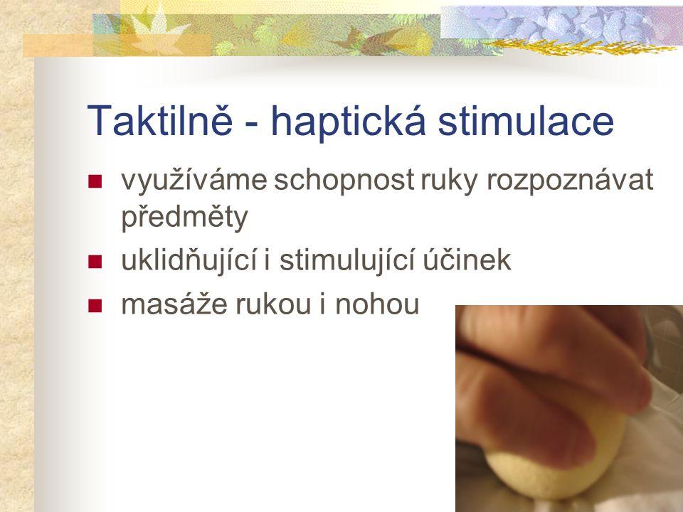 Taktilně - haptická stimulace