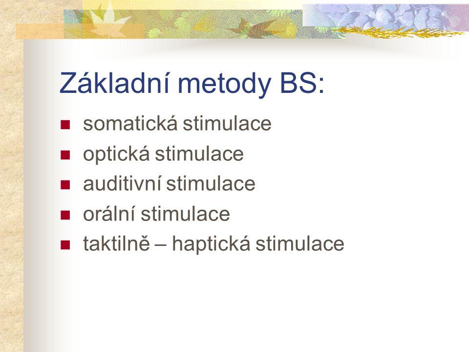 Základní metody BS: somatická stimulace optická stimulace