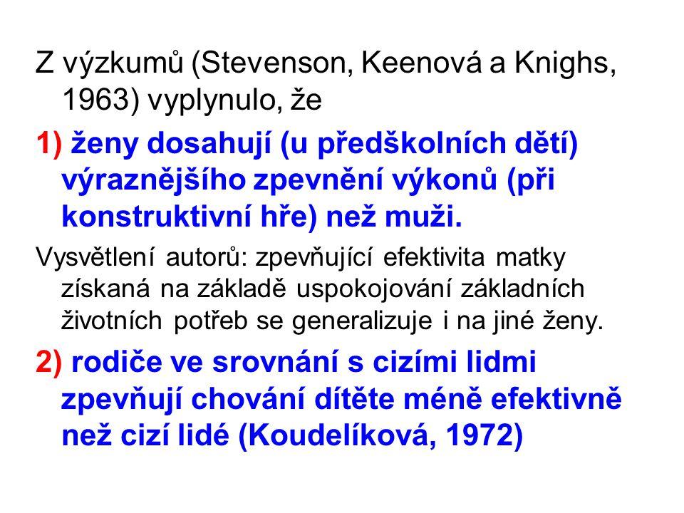 Z výzkumů (Stevenson, Keenová a Knighs, 1963) vyplynulo, že