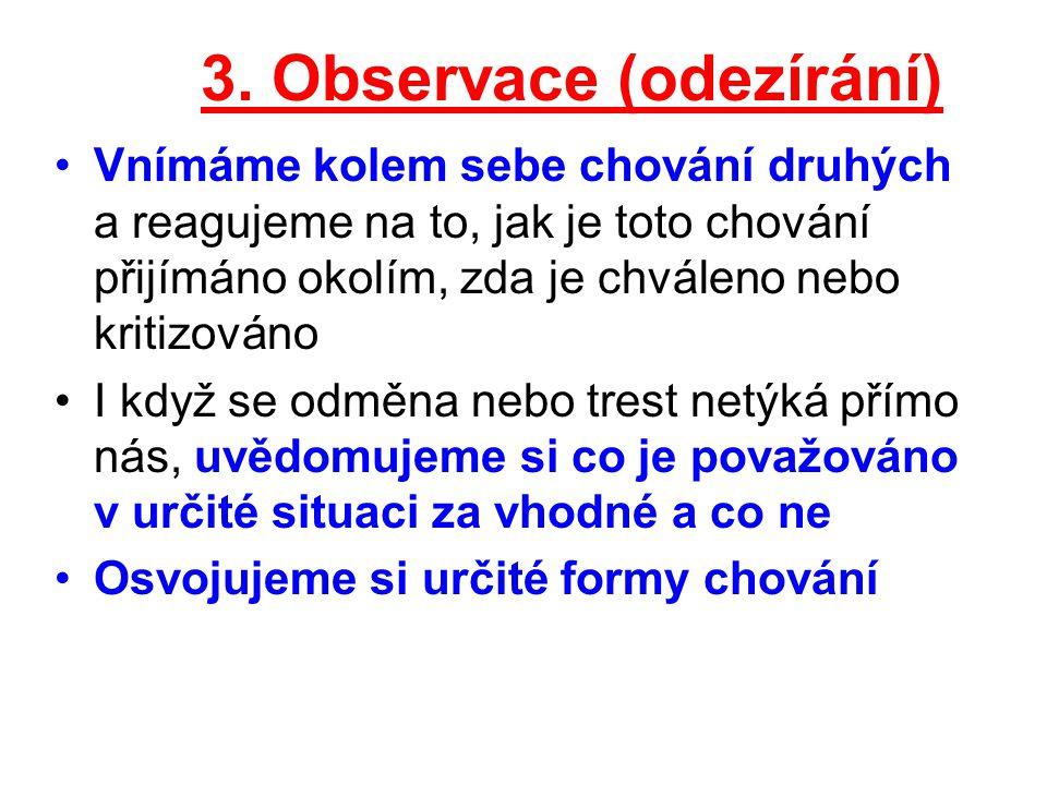 3. Observace (odezírání)