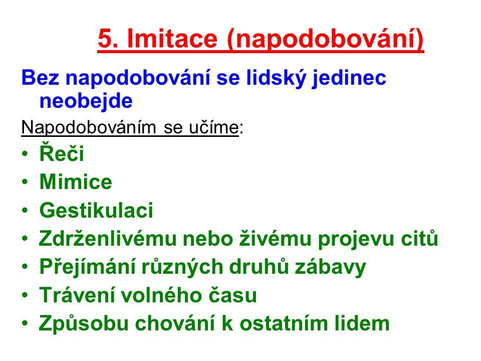 5. Imitace (napodobování)