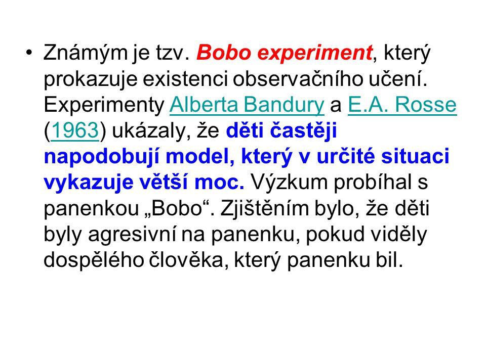 Známým je tzv. Bobo experiment, který prokazuje existenci observačního učení.