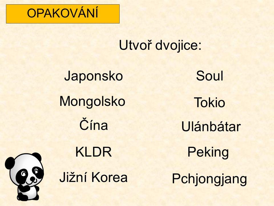 Utvoř dvojice: Japonsko Soul Mongolsko Tokio Čína Ulánbátar KLDR
