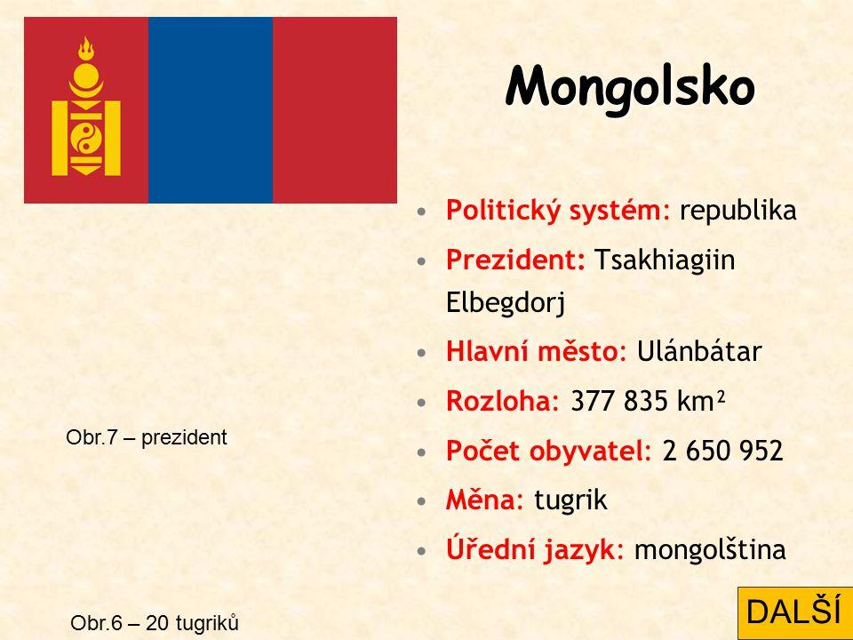 Mongolsko DALŠÍ Politický systém: republika