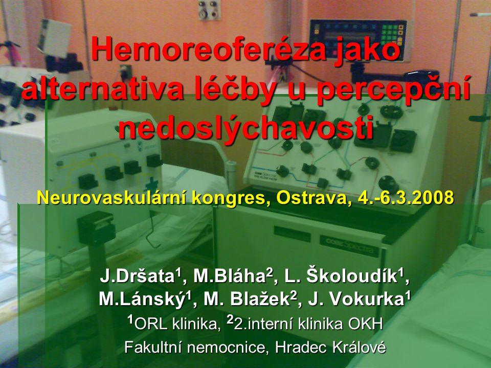 Hemoreoferéza jako alternativa léčby u percepční nedoslýchavosti Neurovaskulární kongres, Ostrava, 4.-6.3.2008