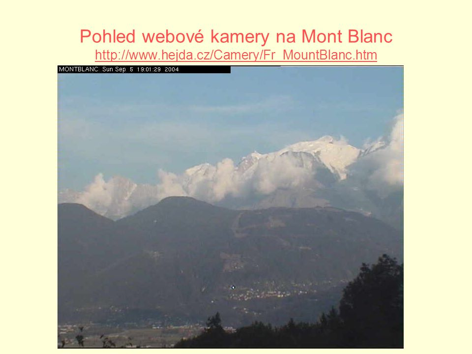 Pohled webové kamery na Mont Blanc http://www. hejda
