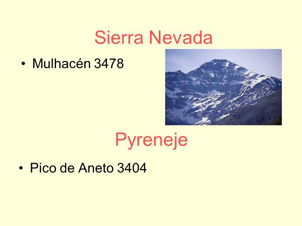 Sierra Nevada Mulhacén 3478 Pyreneje Pico de Aneto 3404
