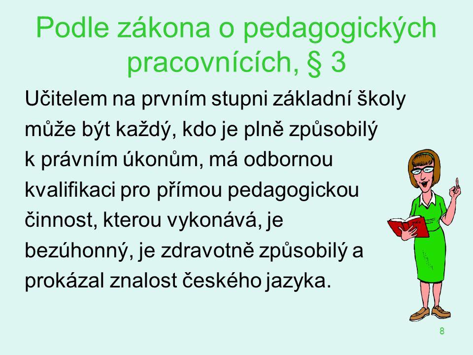 Podle zákona o pedagogických pracovnících, § 3