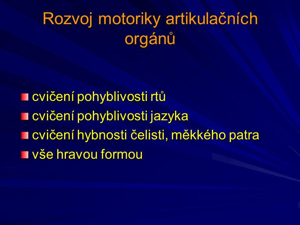 Rozvoj motoriky artikulačních orgánů